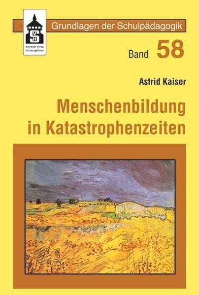 Menschenbildung in Katastrophenzeiten | Kaiser, 2007 (Cover)