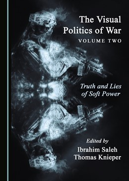 Abbildung von Saleh / Knieper | The Visual Politics of War Volume Two | 2018