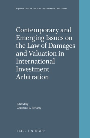 Contemporary and Emerging Issues on the Law of Damages and Valuation in International Investment Arbitration | Beharry | xviii, 488 pp., 2017 | Buch (Cover)