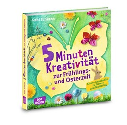 Abbildung von Scherzer | 5 Minuten Kreativität zur Frühlings- und Osterzeit | 2018 | Kleine Geschenke zu Ostern und...