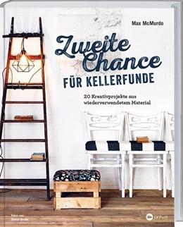 Abbildung von Mcmurdo | Zweite Chance für Kellerfunde | 2018 | 20 Kreativprojekte aus wiederv...