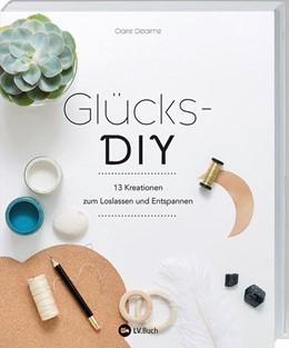 Abbildung von Delaime | Glücks-DIY | 1. Auflage | 2018 | beck-shop.de