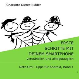 Abbildung von Dieter-Ridder | Erste Schritte mit deinem Smartphone - verständlich und alltagstauglich | 2019 | Netz-Omi: Tipps für Android, B...