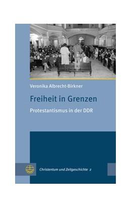 Abbildung von Albrecht-Birkner   Freiheit in Grenzen   2018   Protestantismus in der DDR