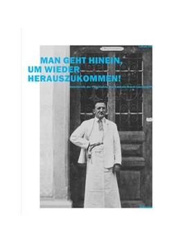 Abbildung von Ott | Man geht hinein, um wieder herauszukommen! | 1. Auflage | 2017 | beck-shop.de