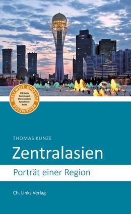 Abbildung von Kunze   Zentralasien   1. Auflage   2018   beck-shop.de