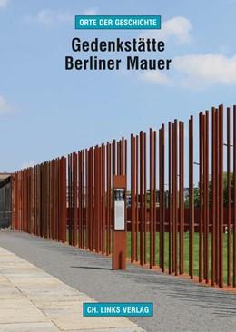 Abbildung von Sälter | Gedenkstätte Berliner Mauer | 1. Auflage | 2018 | beck-shop.de