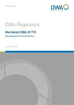 Abbildung von Merkblatt DWA-M 715 Ölbeseitigung auf Verkehrsflächen | 1. Auflage | 2017 | beck-shop.de