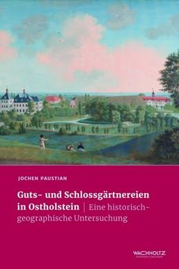 Abbildung von Paustian   Guts- und Schlossgärtnereien in Ostholstein   1. Auflage   2018   beck-shop.de