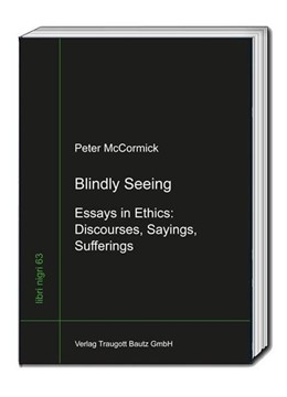 Abbildung von McCormick   Blindly Seeing   2017   Essays in Ethics: Discourses, ...