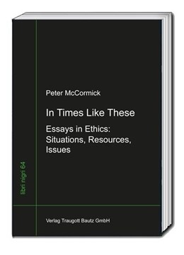 Abbildung von McCormick / Sepp | In Times like These | 2017 | Essays in Ethics: Situations, ...
