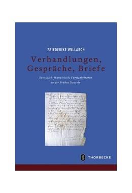 Abbildung von Willasch   Verhandlungen, Gespräche, Briefe   2018   Savoyisch-französische Fürsten...