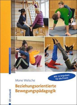 Abbildung von Welsche   Beziehungsorientierte Bewegungspädagogik   1. Auflage   2018   beck-shop.de
