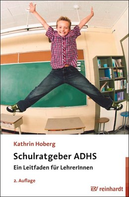 Abbildung von Hoberg | Schulratgeber ADHS | 2., aktualisierte Auflage | 2018 | Ein Leitfaden für LehrerInnen