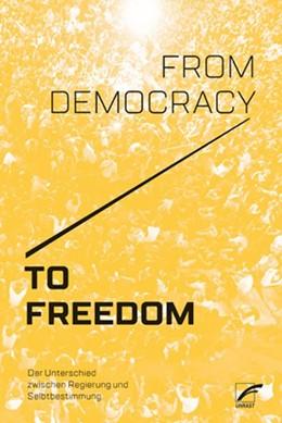 Abbildung von CrimethInc. | From Democracy to Freedom | 1. Auflage | 2018 | beck-shop.de