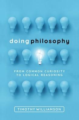 Abbildung von Williamson | Doing Philosophy | 2018 | From Common Curiosity to Logic...