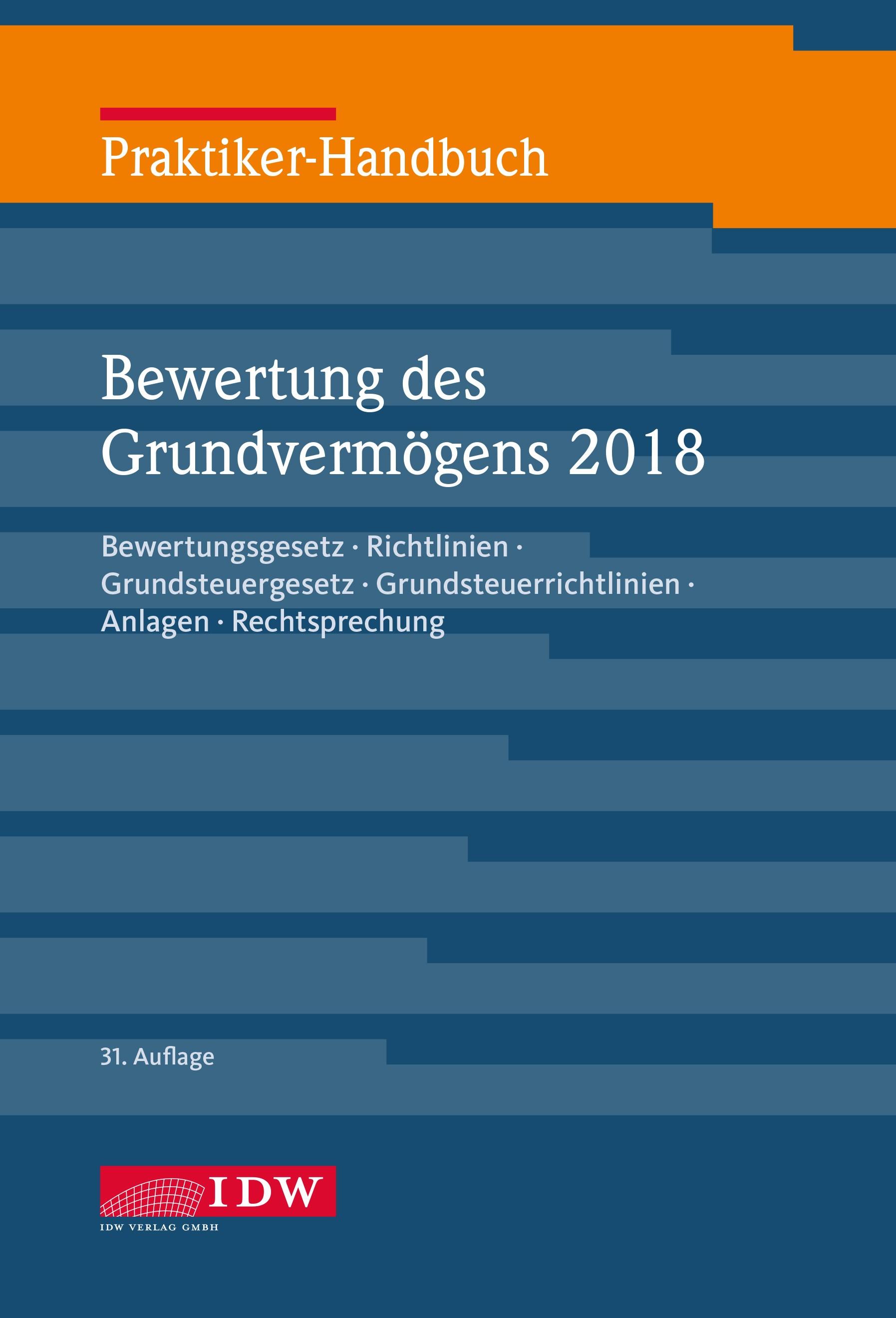 Praktiker-Handbuch Bewertung des Grundvermögens 2018 | Institut der Wirtschaftsprüfer | 31. Auflage 2018, 2018 | Buch (Cover)