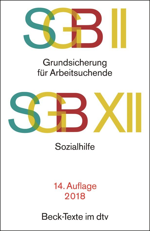 SGB II: Grundsicherung für Arbeitsuchende / SGB XII: Sozialhilfe | 14. Auflage, 2018 | Buch (Cover)