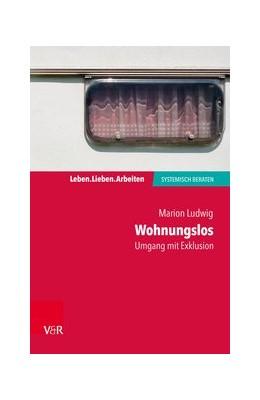 Abbildung von Ludwig | Wohnungslos - Umgang mit Exklusion | 1. Auflage | 2018 | beck-shop.de