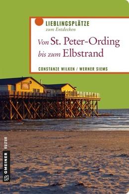Abbildung von Wilken / Siems | Von St. Peter-Ording bis zum Elbstrand | 2., überarbeitete Neuauflage | 2018 | Lieblingsplätze zum Entdecken