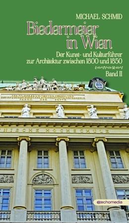 Abbildung von Schmid   Biedermeier in Wien 2   2017   Der Kunst- und Kulturführer zu...