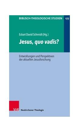 Abbildung von Schmidt   Jesus, quo vadis?   2018   Entwicklungen und Perspektiven...