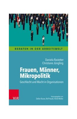 Abbildung von Rastetter / Jüngling | Frauen, Männer, Mikropolitik | 1. Auflage | 2018 | beck-shop.de