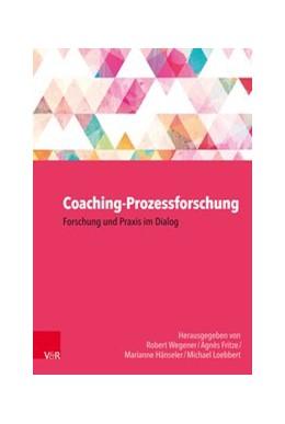 Abbildung von Wegener / Hänseler / Loebbert / Fritze | Coaching-Prozessforschung | 2018 | Forschung und Praxis im Dialog