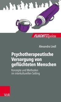 Psychotherapeutische Versorgung von geflüchteten Menschen | Liedl, 2018 | Buch (Cover)