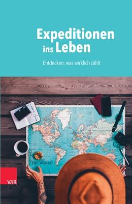 Abbildung von Raatz / Müller | Expeditionen ins Leben | 1. Auflage | 2018 | beck-shop.de
