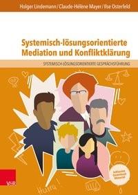 Systemisch-lösungsorientierte Mediation und Konfliktklärung | Lindemann / Mayer / Osterfeld, 2018 | Buch (Cover)