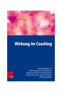 Abbildung von Wegener / Hänseler | Wirkung im Coaching | 1. Auflage | 2018 | beck-shop.de