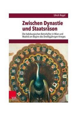 Abbildung von Nagel | Zwischen Dynastie und Staatsräson | 1. Auflage | 2018 | beck-shop.de