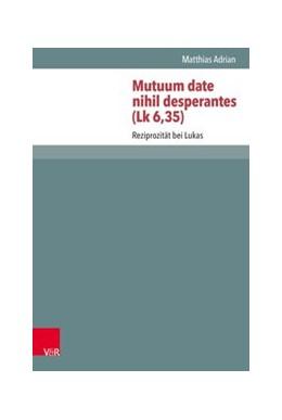 Abbildung von Ebner / Lampe | Mutuum date nihil desperantes (Lk 6,35) | 1. Auflage | 2019 | beck-shop.de