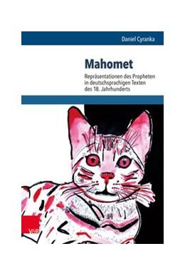 Abbildung von Cyranka | Mahomet | 1. Auflage | 2018 | beck-shop.de