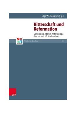 Abbildung von Weckenbrock   Ritterschaft und Reformation   2018   Der niedere Adel im Mitteleuro...