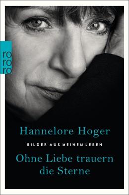 Abbildung von Hoger | Ohne Liebe trauern die Sterne | 2018 | Bilder aus meinem Leben