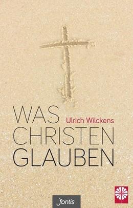 Abbildung von Wilckens | Was Christen glauben | 2018
