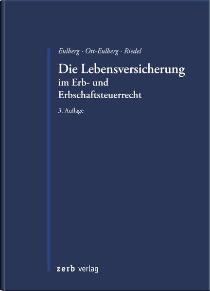 Die Lebensversicherung im Erb- und Erbschaftssteuerrecht | Eulberg / Ott-Eulberg / Riedel | 3. Auflage, 2019 | Buch (Cover)
