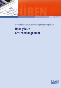 Abbildung von Meser / Munscheck / Reinbacher / Rösgen / Schwarzmaier | Übungsbuch Kostenmanagement | 2018