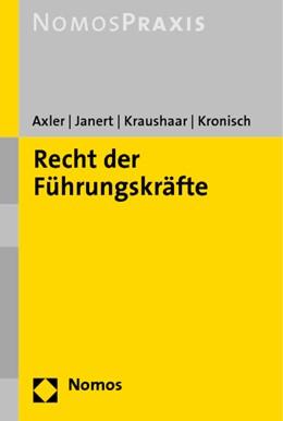 Abbildung von Axler / Janert / Kraushaar / Kronisch | Recht der Führungskräfte | 2022 | Handbuch
