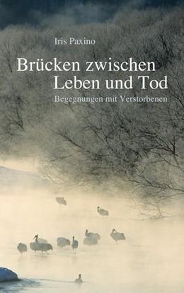 Abbildung von Paxino   Brücken zwischen Leben und Tod   1. Auflage   2018   beck-shop.de