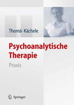 Abbildung von Thomä / Kächele | Psychoanalytische Therapie | 3., überarb. u. aktualisierte Aufl. | 2006 | Praxis