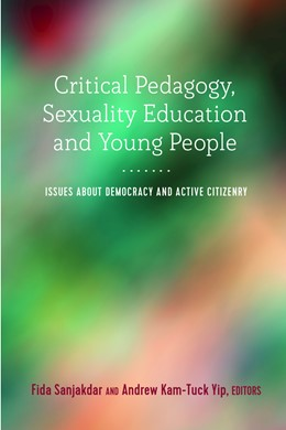 Abbildung von Sanjakdar / Yip | Critical Pedagogy, Sexuality Education and Young People | 2018 | Issues about Democracy and Act...