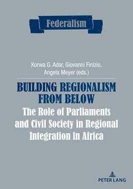 Abbildung von Adar / Finizio / Meyer | Building Regionalism from Below | 2018 | The Role of Parliaments and Ci...