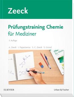Abbildung von Zeeck / Papastavrou / Grond / Zeeck | Prüfungstraining Chemie für Mediziner | 3. Auflage | 2018