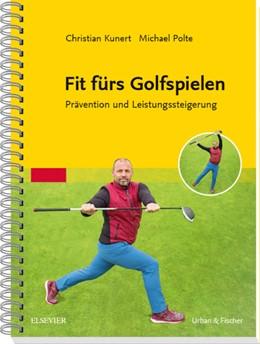 Abbildung von Kunert / Polte | Fit fürs Golfspielen | 1. Auflage | 2018 | beck-shop.de