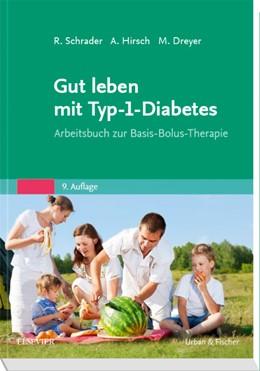 Abbildung von Schrader / Hirsch / Dreyer | Gut leben mit Typ-1-Diabetes | 9. Auflage | 2018 | Arbeitsbuch zur Basis-Bolus-Th...