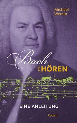 Abbildung von Wersin | Bach hören | 2018 | Eine Anleitung
