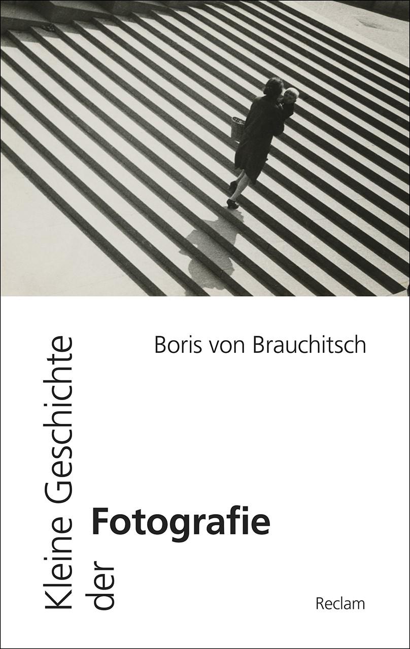 Kleine Geschichte der Fotografie | Brauchitsch | 3., durchgesehene und erweiterte Auflage, 2018 | Buch (Cover)